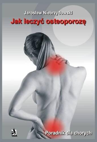 Jak leczyć osteoporozę? Poradnik dla chorych